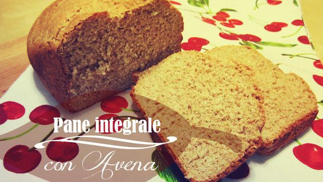 pane integrale con avena